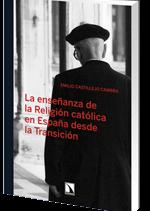 La enseñanza de la religión católica en España desde la transición