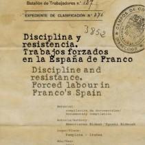 Disciplina y resistencia. Trabajos forzados en la España de Franco