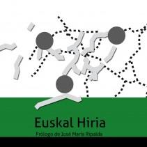 Euskal Hiria. Reflexión sobre la ciudad y las ciudades vascas