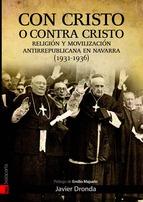 Con Cristo o contra Cristo. Religión y movilización antirrepublicana en Navarra (1931-1936)