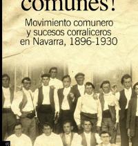 ¡Vivan los comunes! Movimiento comunero y sucesos corraliceros en Navarra (1896-1930)